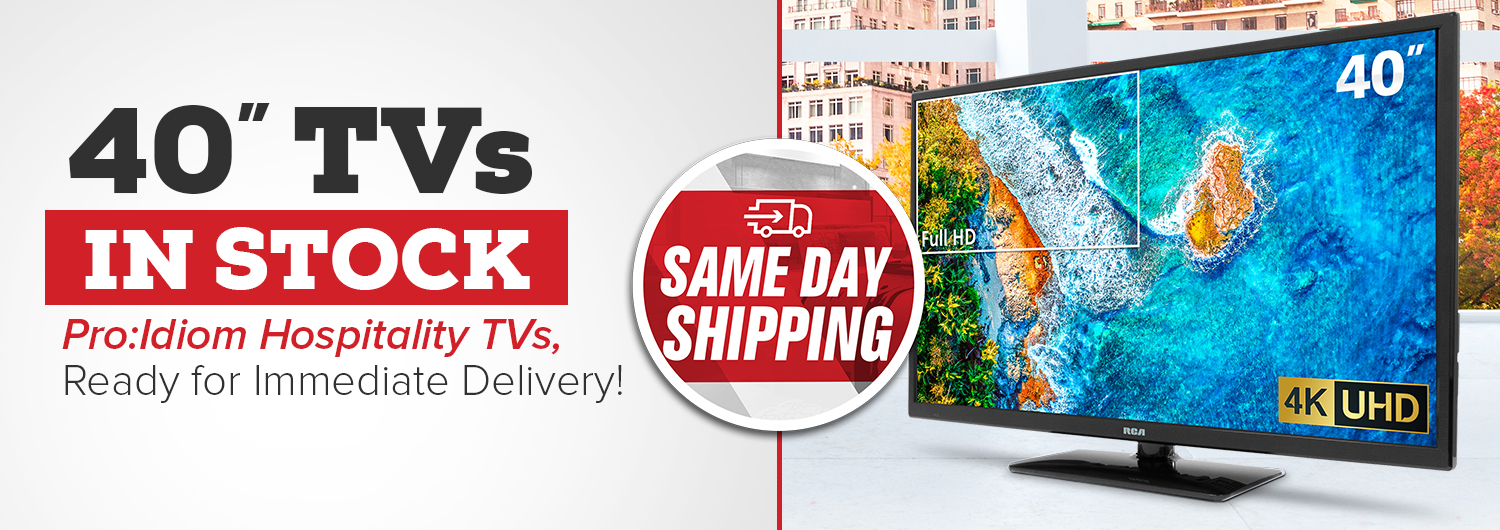 40″ TVs In Stock and Ready for Immediate Delivery
